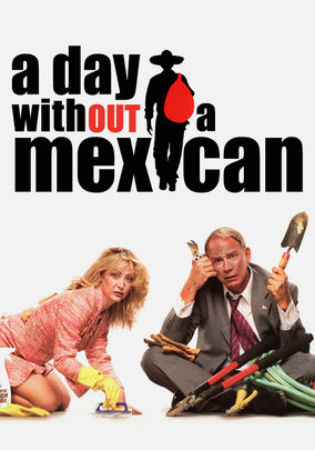 FILM: A DAY WITHOUT A MEXICAN